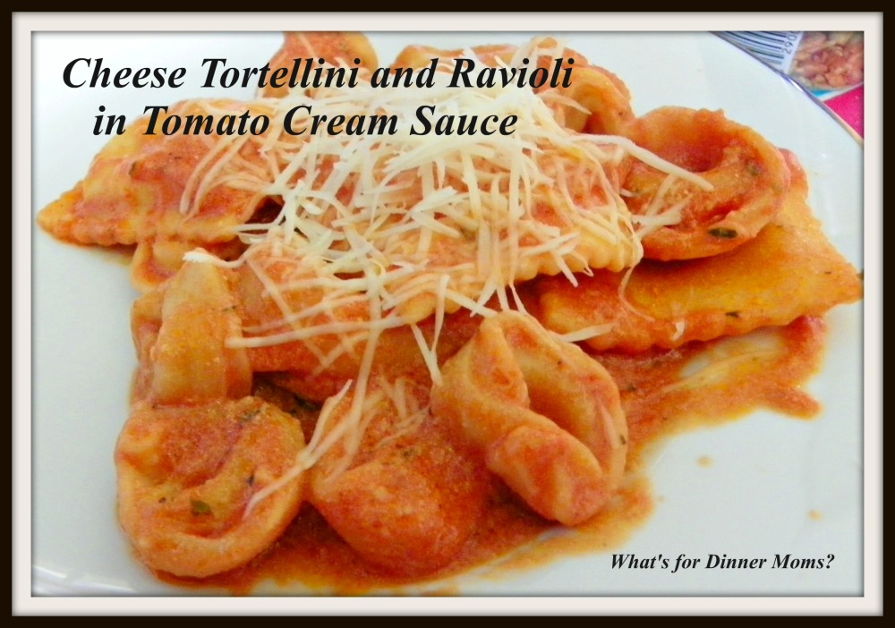 Cheese Tortellini and Ravioli in Tomato Cream Sauce