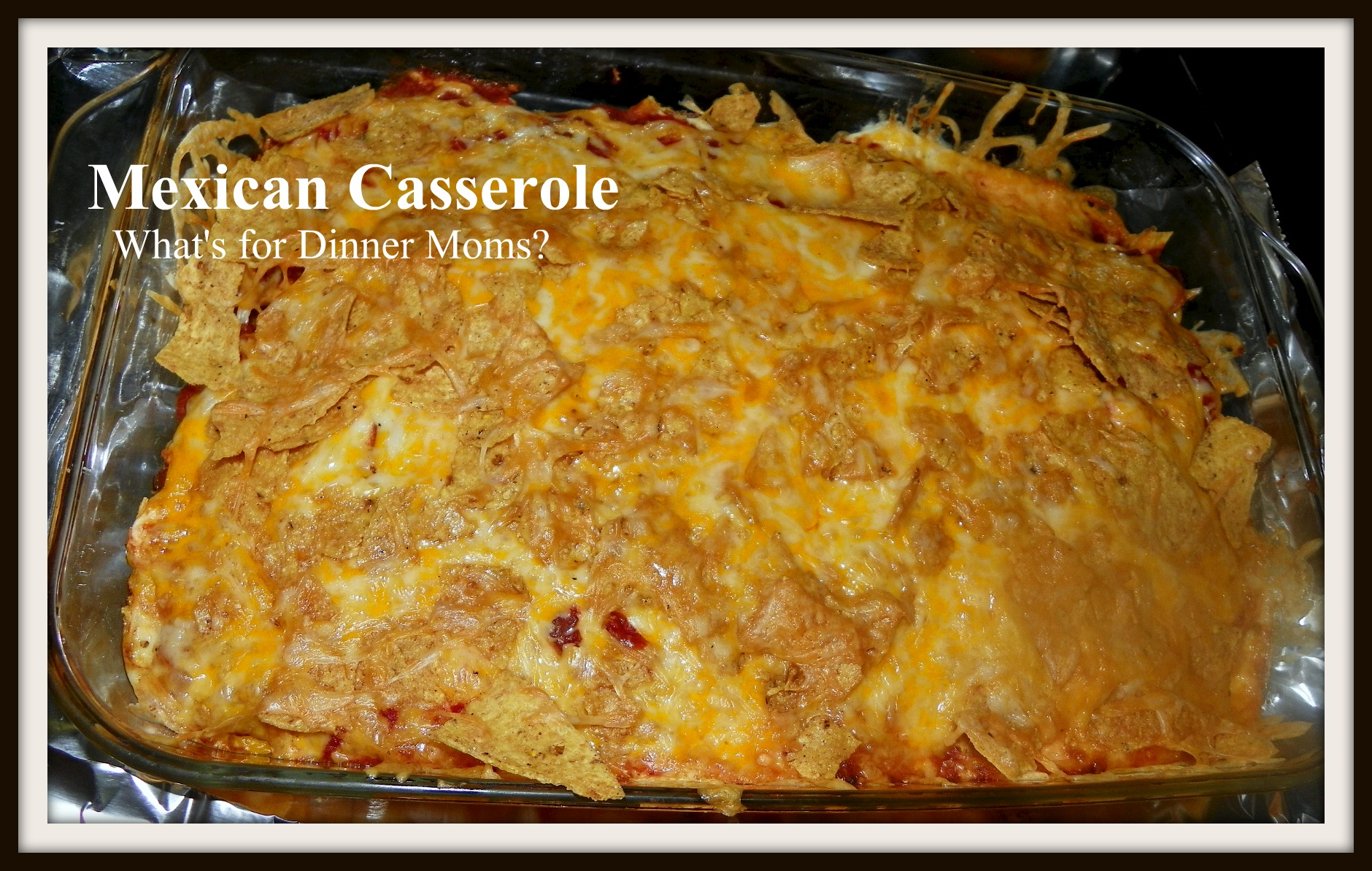 Mexican Casserole – Cinco de Mayo | What's for Dinner Moms?