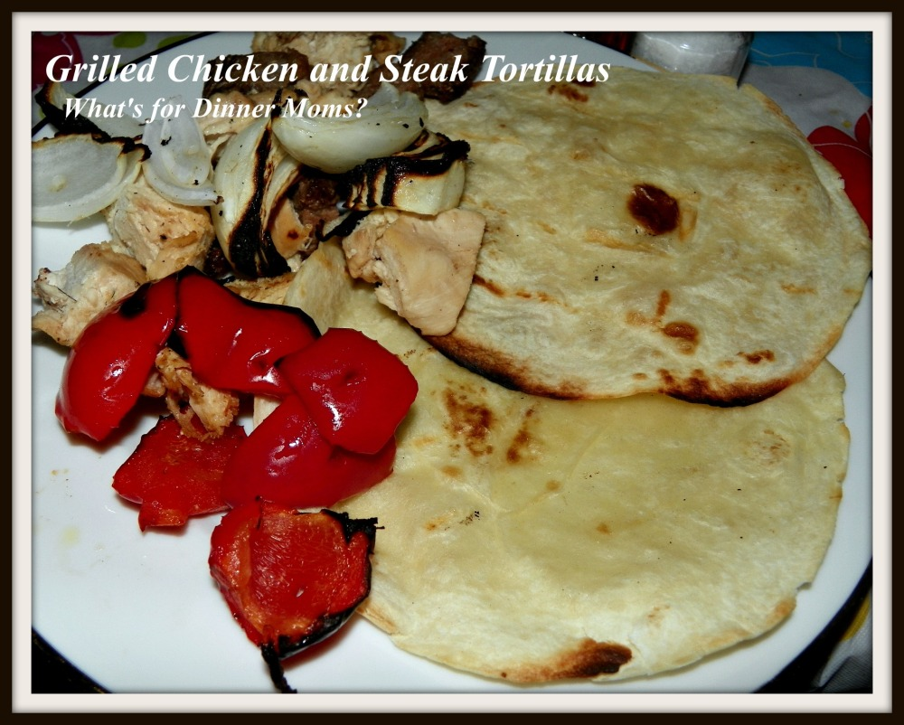 Grilled Chicken and Steak Tortillas