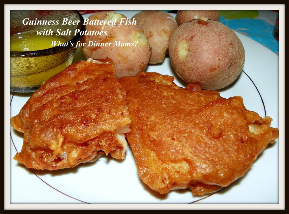 Guinness Beer Battered Fish with Salt Potatoes