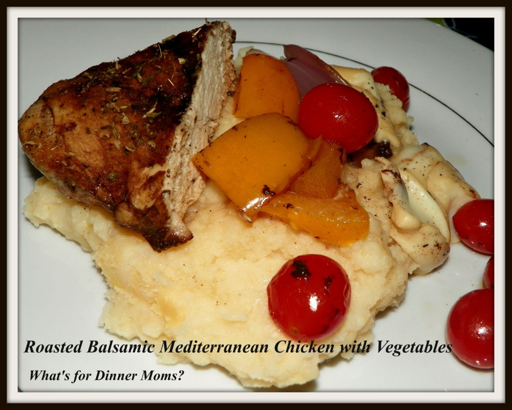 Roasted Balsamic Mediterranean Chicken with Vegetables