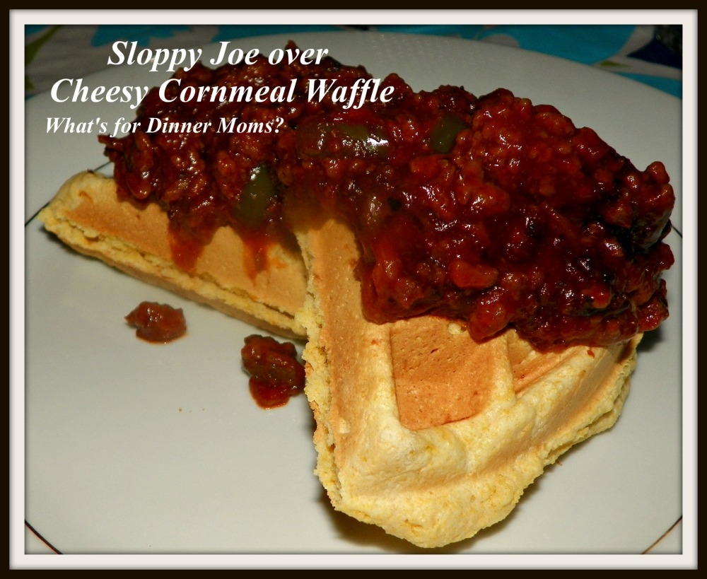 Sloppy Joe over Cheesy Cornmeal Waffle - What's for Dinner Moms