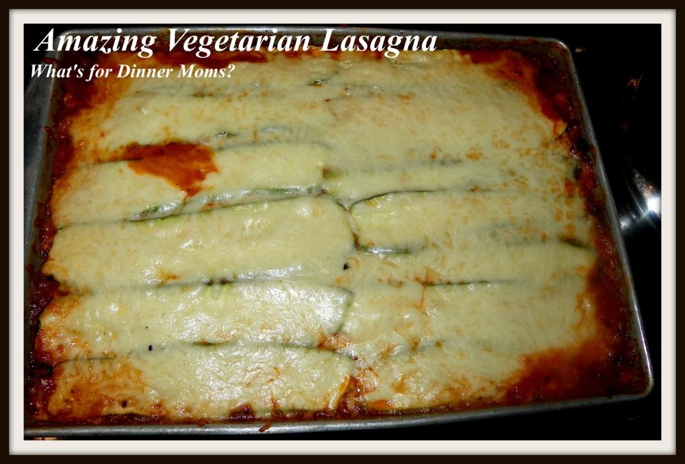 Amazing Vegetarian Lasagna - What's for Dinner Moms