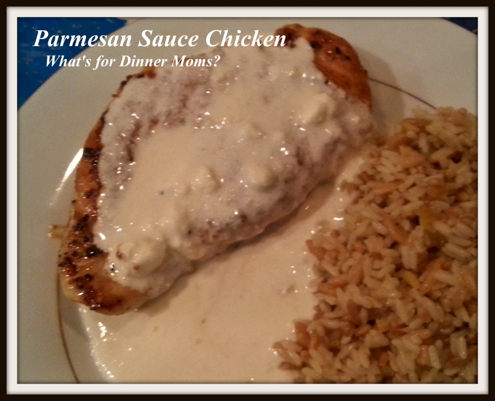 Parmesan Sauce Chicken - What's for Dinner Moms
