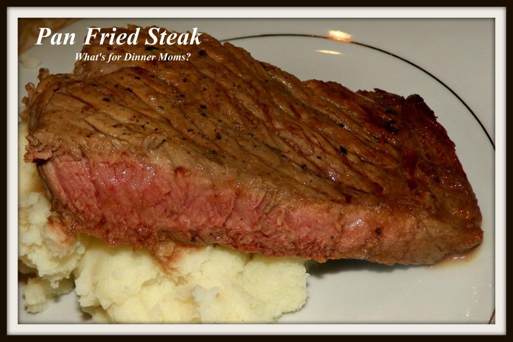 Pan Fried Steak - What's for Dinner Moms