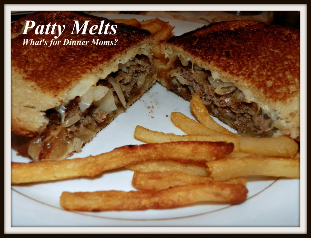 Patty Melts - What's for Dinner Moms