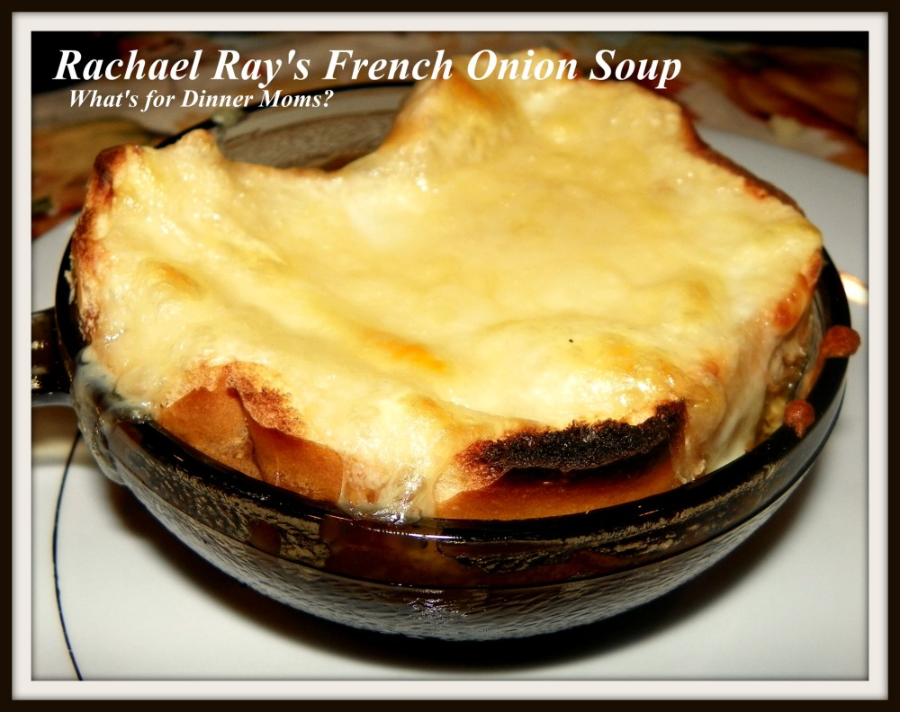 Rachael Ray's French Onion Soup - What's for Dinner Moms