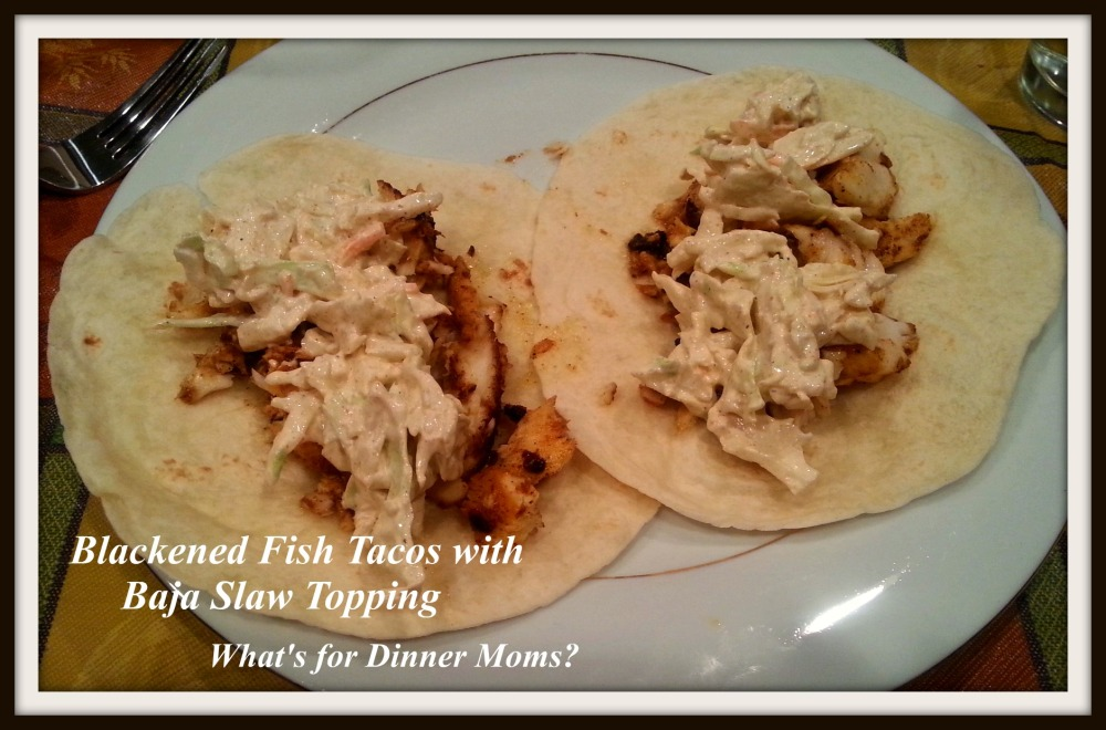 Blackened Fish Tacos with Baja Slaw Topping