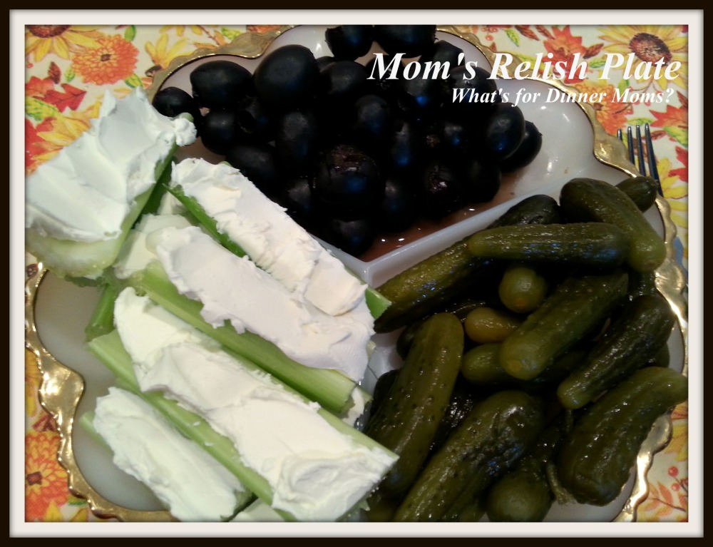 Mom's Relish Plate - What's for Dinner Moms