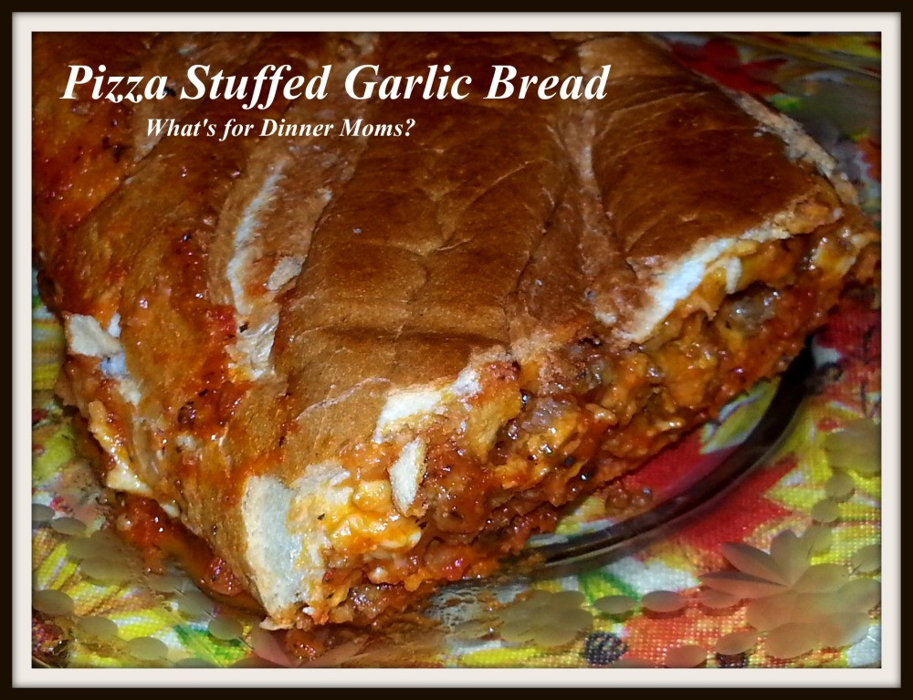 Pizza Stuffed Garlic Bread - What's for Dinner Moms
