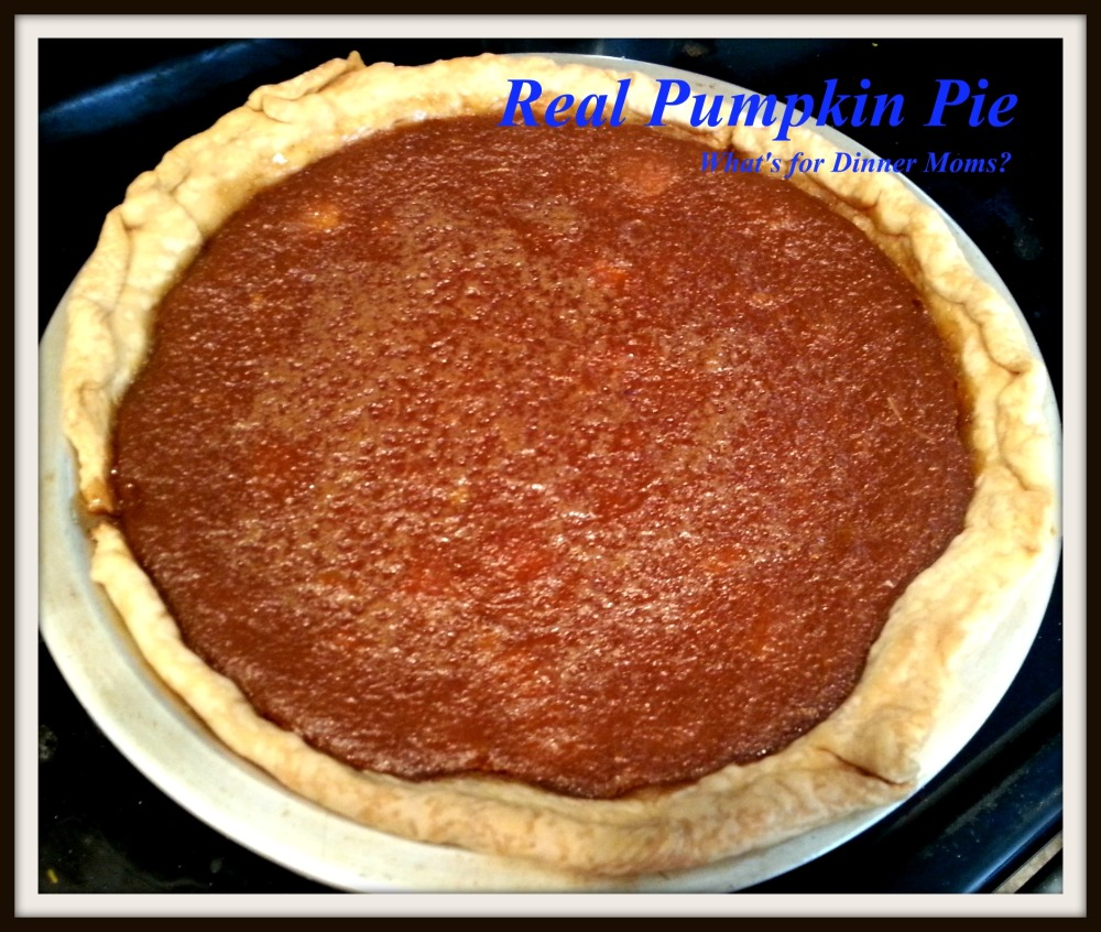 Real Pumpkin Pie - What's for Dinner Moms