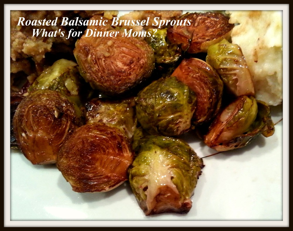 Roasted Balsamic Brussel Sprouts - What's for Dinner Moms