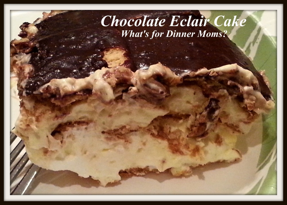 Chocolate Eclair Cake - What's for Dinner Moms
