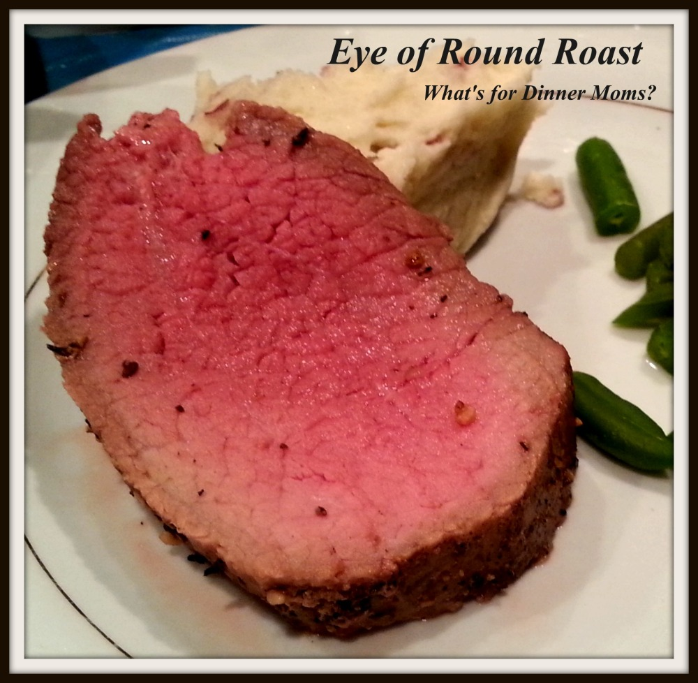 Eye of Round Roast - plated