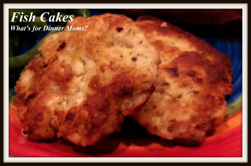 Fish Cakes - What's for Dinner Moms