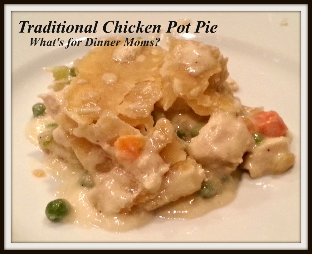 Traditional Chicken Pot Pie - What's for Dinner Moms