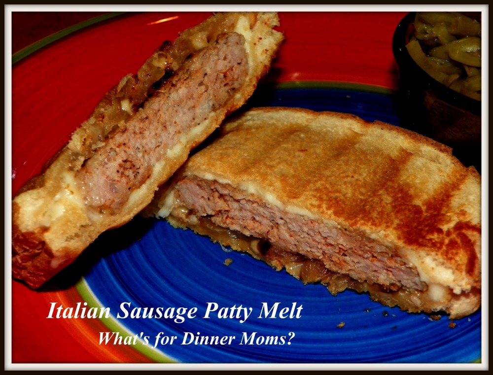 Italian Sausage Patty Melt - What's for Dinner Moms