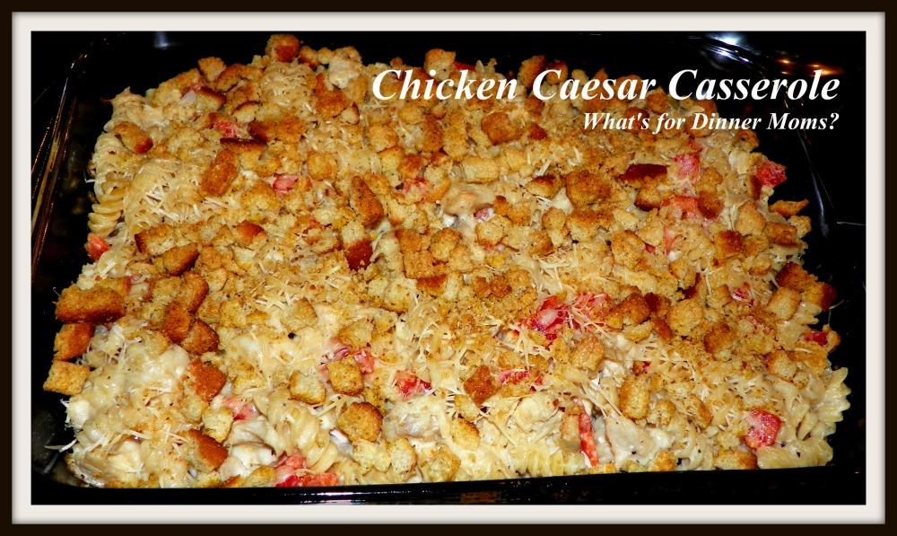 Chicken Caesar Casserole