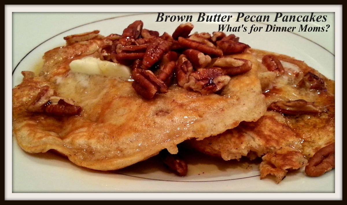 Brown Butter Pecan Pancakes – The End of School is Near! | What's ...