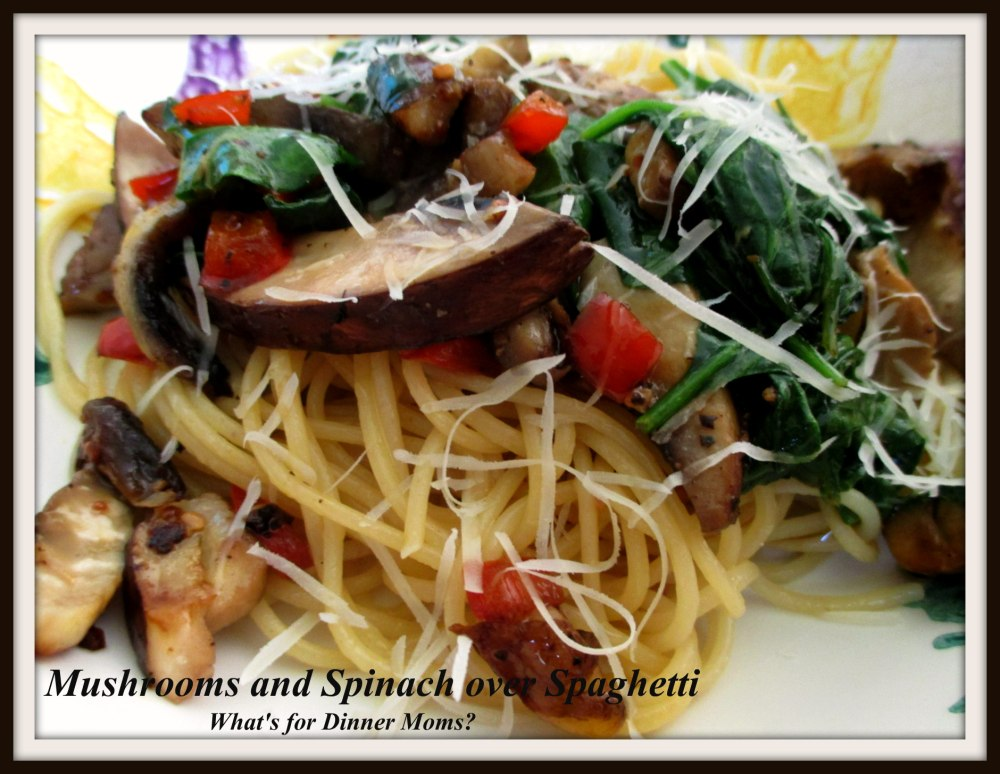 Mushrooms and Spinach over Spaghetti