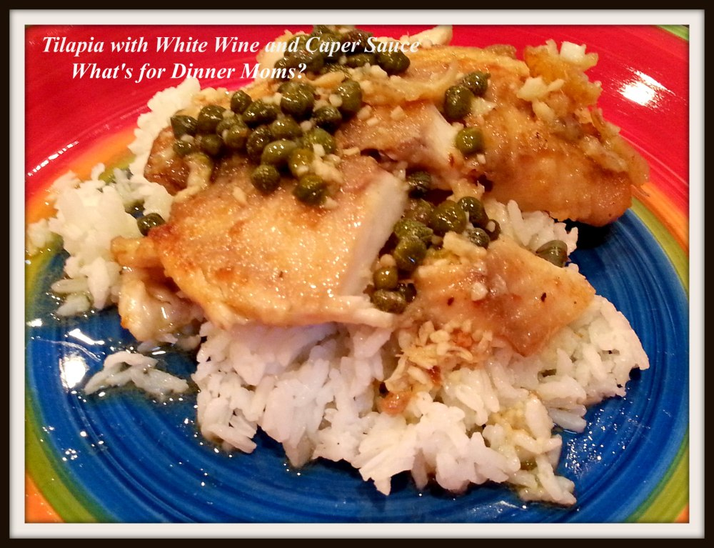 Tilapia with White Wine and Caper Sauce