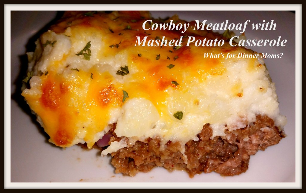 Cowboy Meatloaf with Mashed Potato Casserole