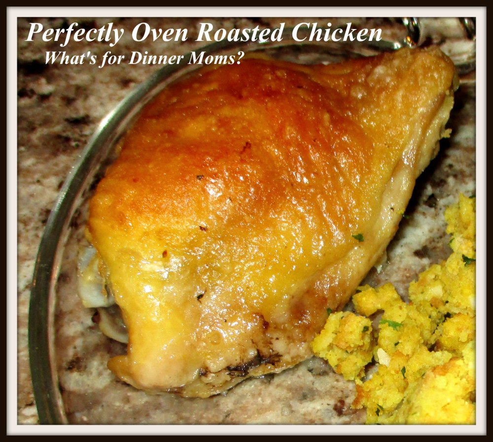 Perfectly Oven Roasted Chicken