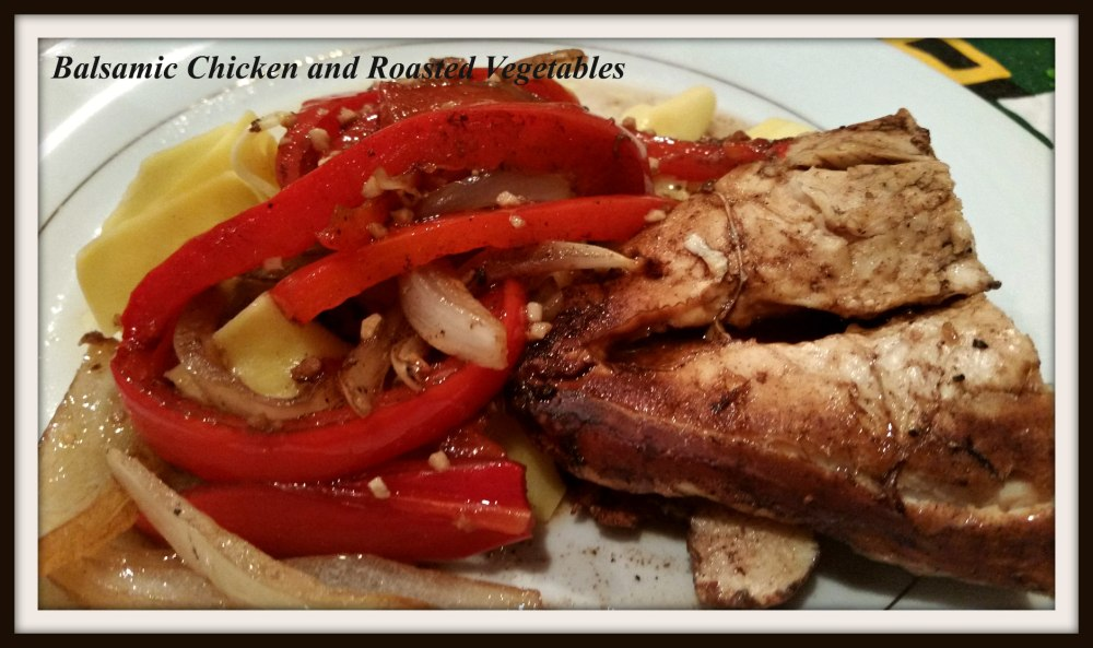 Balsamic Chicken and Roasted Vegetables