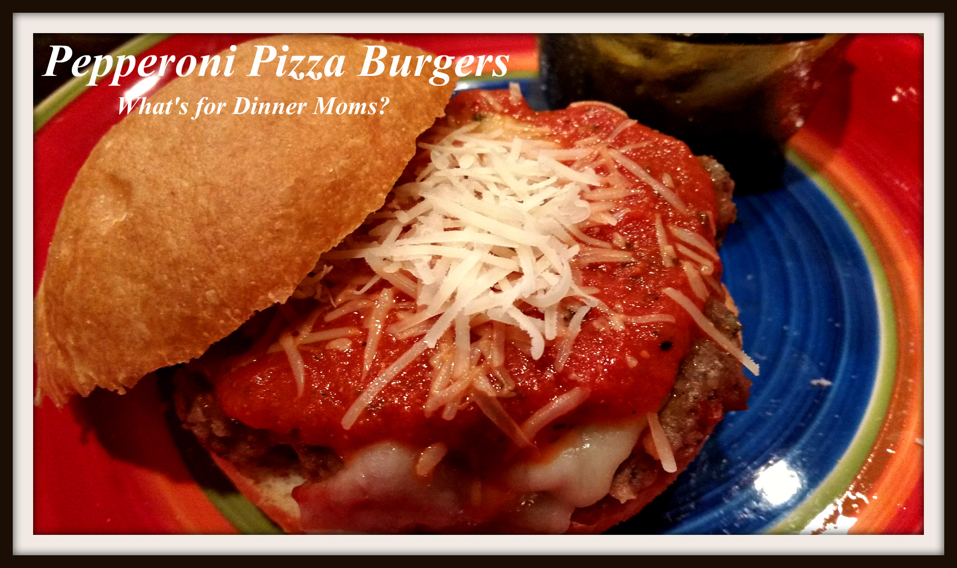 Pepperoni Pizza Burgers – What's for Dinner Moms?