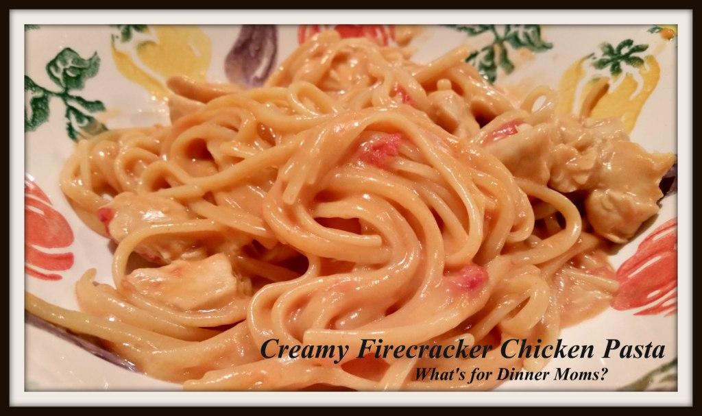 Creamy Firecracker Chicken Pasta