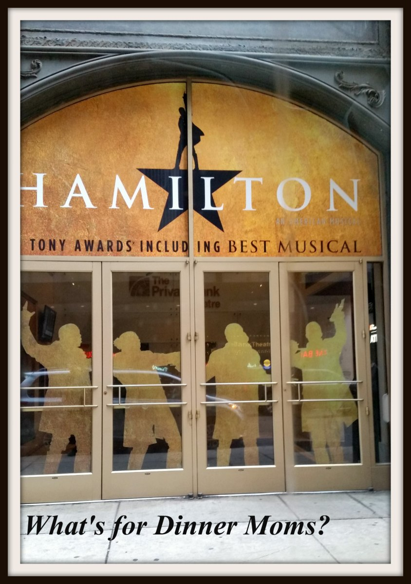 Hamilton In Chicago What S For Dinner Moms
