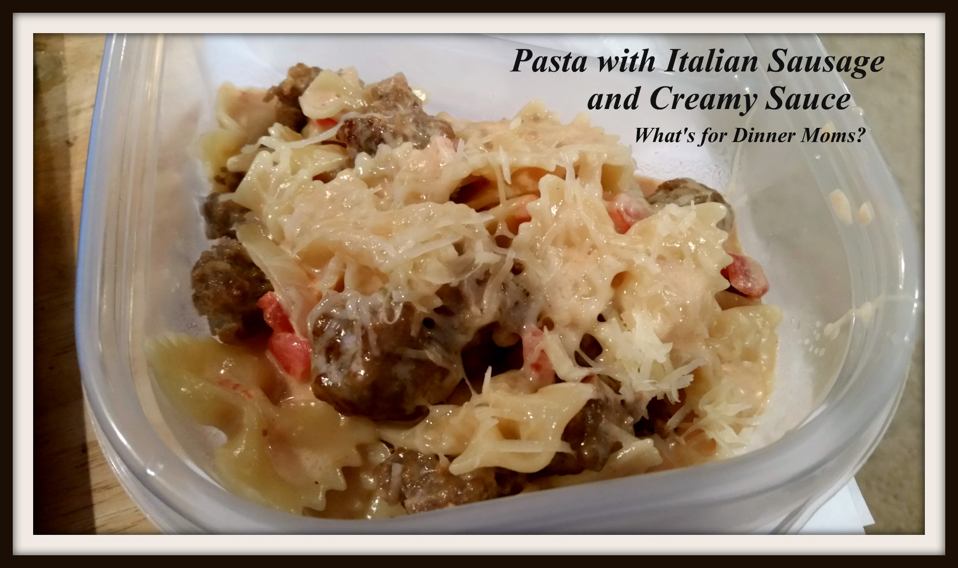 To Go Meals: Pasta with Italian Sausage and Creamy Sauce ...