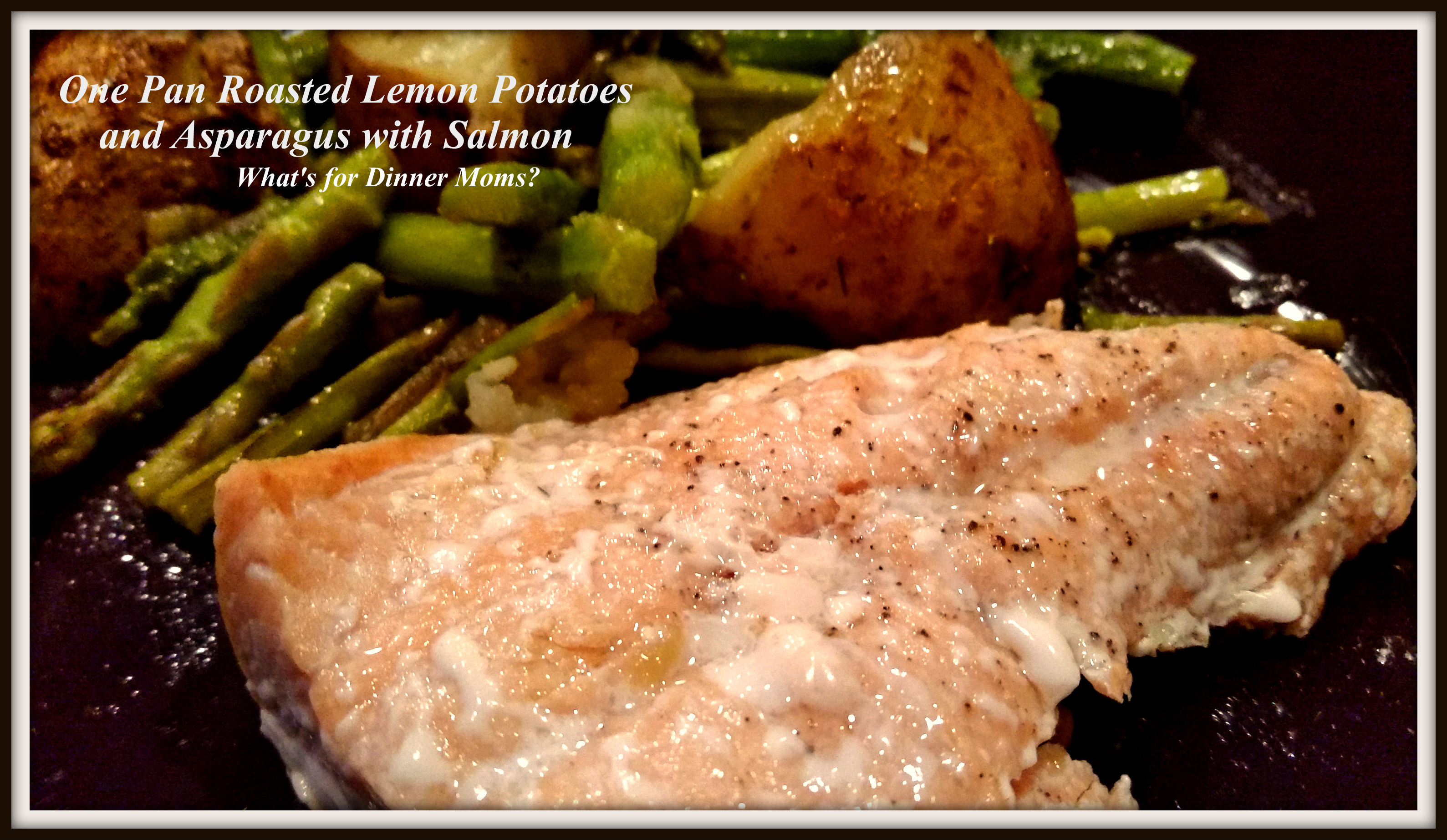 One Pan Roasted Lemon Potatoes and Asparagus with Salmon ...
