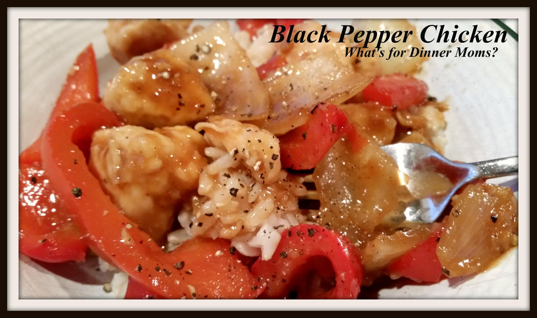 Black Pepper Chicken – What's for Dinner Moms?