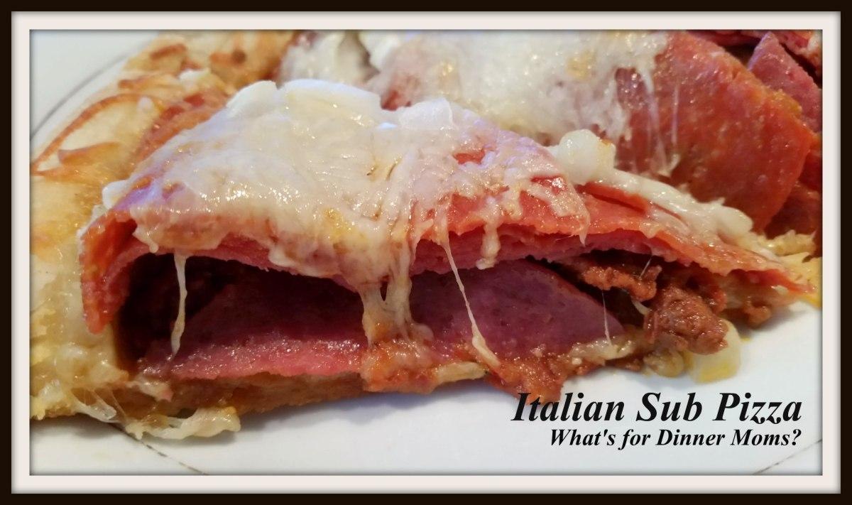 Italian Sub Pizza What S For Dinner Moms