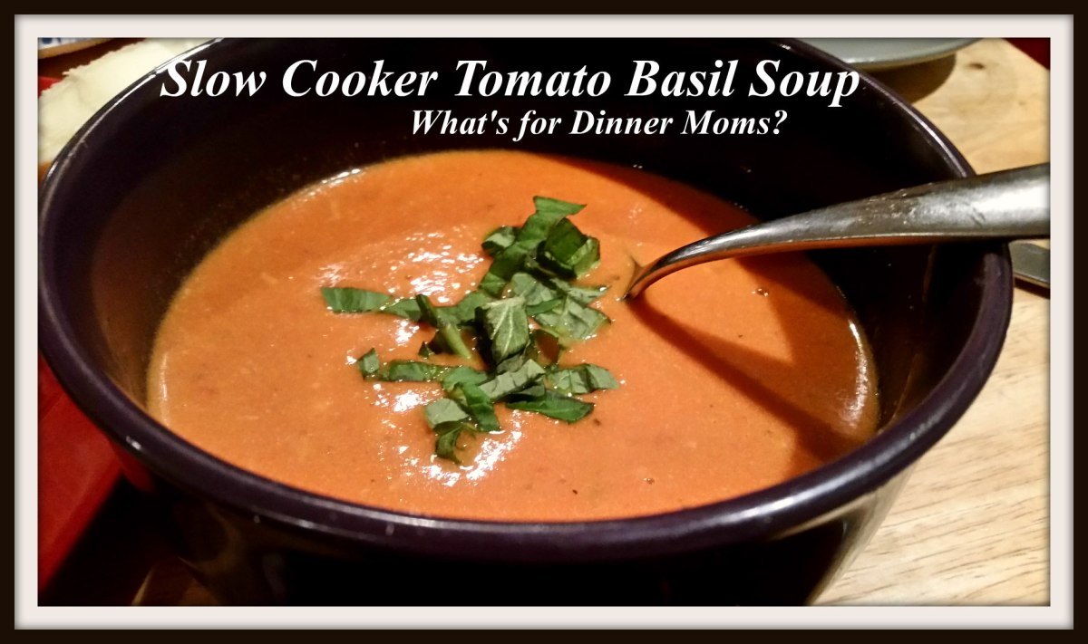 Slow Cooker Creamy Tomato Basil Soup – What's for Dinner Moms?